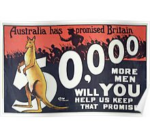 Australia has promised Britain 50000 more men; will you help us keep that promise Poster
