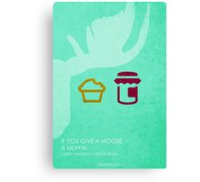 If You Give a Moose a Muffin Canvas Print