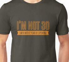 I'm not 30 Unisex T-Shirt
