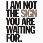 i am not the sign you are waiting for by titus toledo