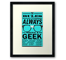 The rules to ALWAYS being a GEEK Framed Print