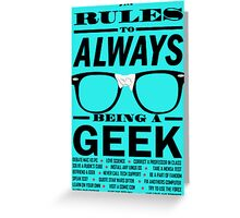 The rules to ALWAYS being a GEEK Greeting Card