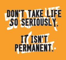 Life is not Permanent by ezcreative
