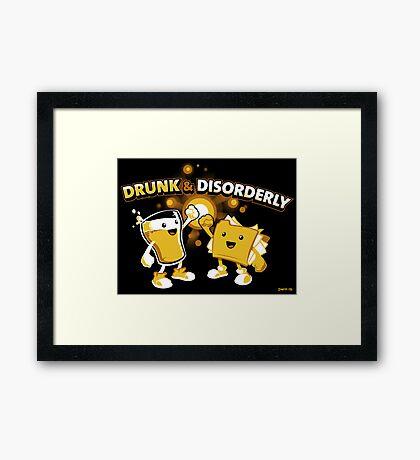 Drunk & Disorderly Framed Print