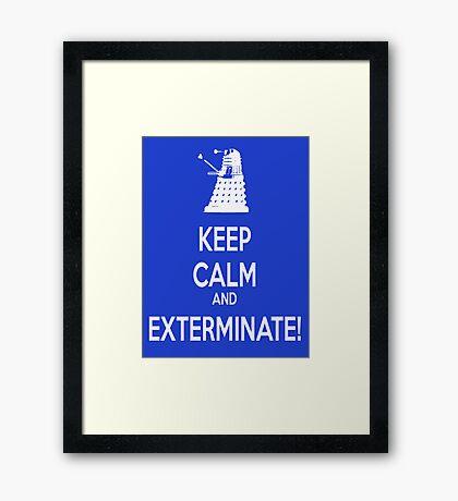 Keep Calm and Exterminate! Framed Print