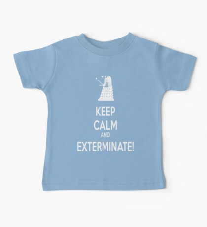 Keep Calm and Exterminate! Baby Tee