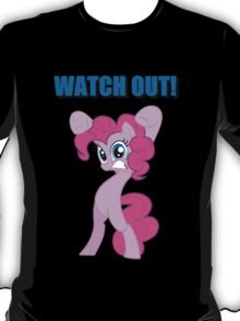 Pinkie Pie - WATCH OUT! T-Shirt