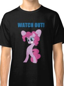 Pinkie Pie - WATCH OUT! Classic T-Shirt