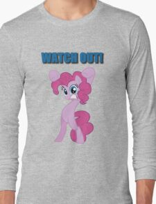 Pinkie Pie - WATCH OUT! Long Sleeve T-Shirt