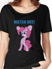Pinkie Pie - WATCH OUT! Women's Relaxed Fit T-Shirt