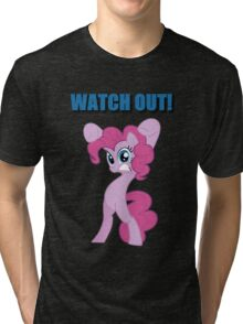 Pinkie Pie - WATCH OUT! Tri-blend T-Shirt