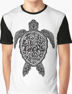 Try to Be Like the Turtle Graphic T-Shirt
