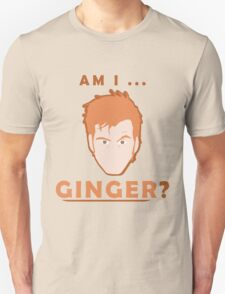 Why never Ginger? T-Shirt