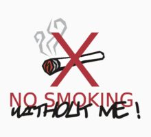 No smoking.... by Rastaman