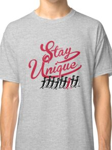 Stay Unique Classic T-Shirt