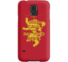 Keep Calm and Pay Your Debts Samsung Galaxy Case/Skin