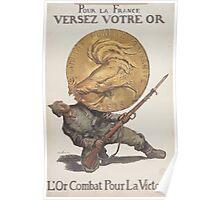 Pour la France versez votre or Lor combat pour la victoire Poster