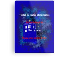 Doctor Who quote - Never want to grow up Metal Print