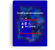 Doctor Who quote - Never want to grow up Canvas Print