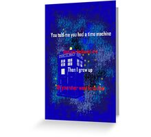 Doctor Who quote - Never want to grow up Greeting Card