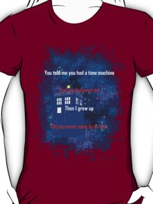 Doctor Who quote - Never want to grow up T-Shirt