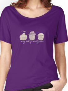 my daily muffins Women's Relaxed Fit T-Shirt