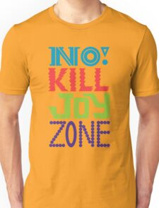 No KILL JOY zone T-Shirt