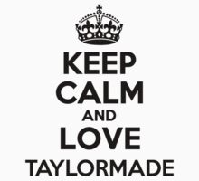 Keep Calm and Love TAYLORMADE Kids Clothes