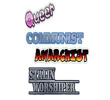 Queer Communist Anarchist Stalin Worshipper  Photographic Print
