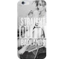 straight outta badlands  iPhone Case/Skin