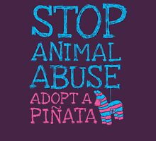 Stop Animal Abuse Adopt A Piñata Unisex T-Shirt