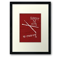 Support the Arts Framed Print