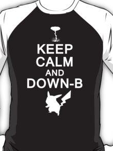 Keep Calm and Down-B T-Shirt