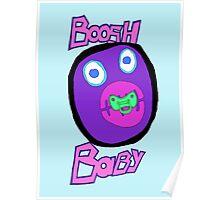 Boosh Baby Poster
