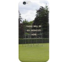 There Will Be No Miracles Here iPhone Case/Skin