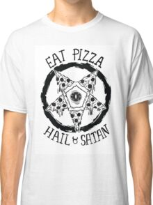 Eat Pizza Hail Satan Classic T-Shirt