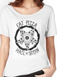 Eat Pizza Hail Satan Women's Relaxed Fit T-Shirt