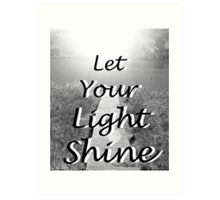 """Let Your Light Shine"" by Carter L. Shepard Art Print"