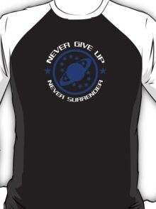 Galaxy Quest - Never Give Up Never Surrender T-Shirt