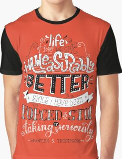 Stop Taking It Seriously Graphic T-Shirt