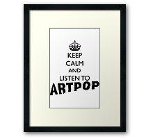 Lady Gaga Keep Calm and Listen to Artpop Framed Print