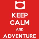 Keep Calm and Adventure! by ShadowDesigns