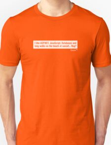 Geek - I like ASP.NET & Long walks on the beach. Unisex T-Shirt