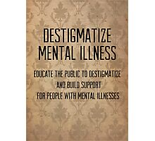 destigmatize mental illness Photographic Print