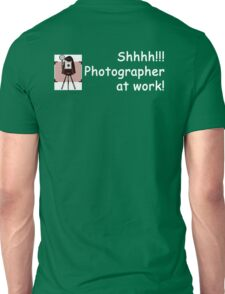 Photographer at Work! Unisex T-Shirt