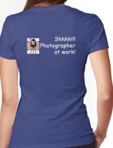 Photographer at Work! Womens Fitted T-Shirt