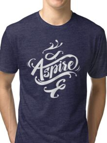 Aspire to greatness - calligraphic motivational design Tri-blend T-Shirt