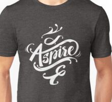Aspire to greatness - calligraphic motivational design Unisex T-Shirt