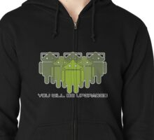 Cyberdroids (ICS) - You will be upgraded Zipped Hoodie