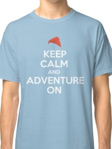 Keep Calm And Adventure On Classic T-Shirt